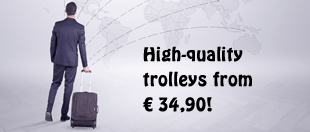 Teaser high quality trolleys from 34.90 Euro