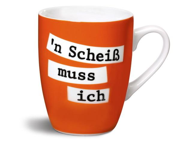 """Porzellantasse """" 'n Scheiß muss ich"""""""
