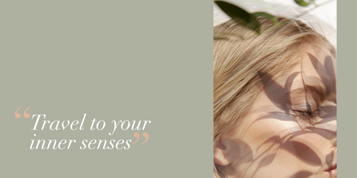Travel to your inner senses